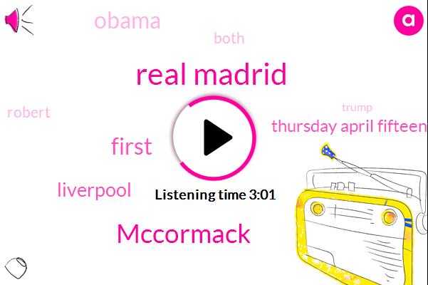 Real Madrid,Mccormack,First,Liverpool,Thursday April Fifteenth,Barack Obama,Robert,Donald Trump,Both,Both Ends,Second Bullet Points,Both Term,Watson,Khaliq,Second Language,ONE,One Sixty,Next Few Weeks,Cianci De Niro,Thirty Nine