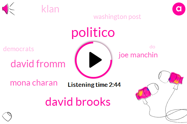 Politico,David Brooks,David Fromm,Mona Charan,Joe Manchin,Klan,Washington Post