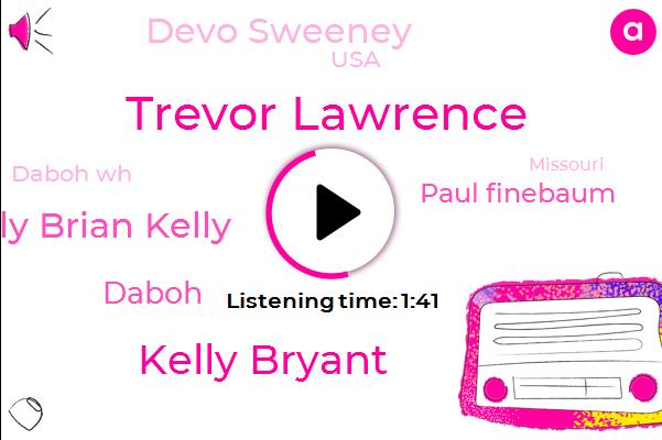 Trevor Lawrence,Kelly Bryant,Kelly Brian Kelly,Daboh,Paul Finebaum,Daboh Wh,Devo Sweeney,USA,Missouri,Syracuse