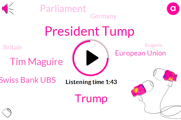 Britain,Swiss Bank Ubs,Bulgaria,President Tump,Donald Trump,Germany,President Trump,European Union,Parliament,Tim Maguire,Atlanta,Europe,AP,United States,Mexico,Twelve Days