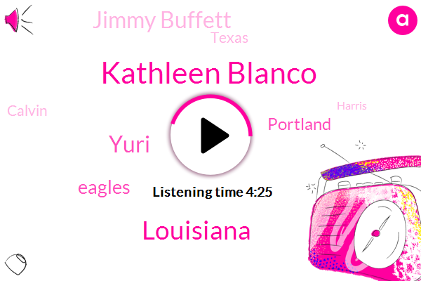 Kathleen Blanco,Louisiana,Yuri,Eagles,Portland,Jimmy Buffett,Texas,Calvin,Harris,Jerry,Theft,Florida,Forty Five Percent,Fifty Two Percent