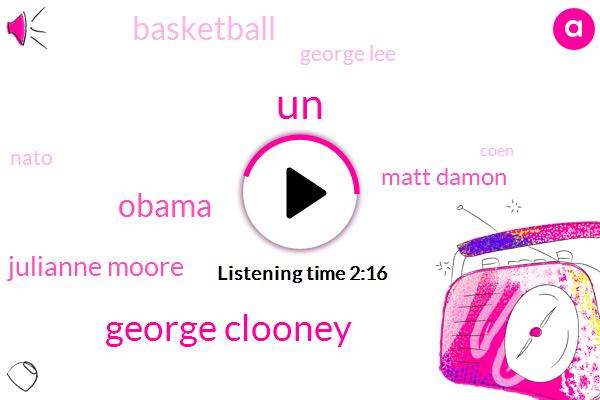UN,George Clooney,Barack Obama,Julianne Moore,Matt Damon,Basketball,George Lee,Nato,Coen,Levitt