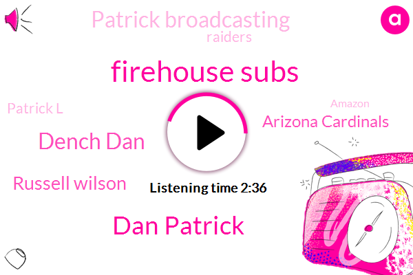 Firehouse Subs,Dan Patrick,Dench Dan,Russell Wilson,Arizona Cardinals,Patrick Broadcasting,Raiders,Patrick L,Amazon,Apple,Mr. Moneybags,Officer,NFL,Airasia,Commissioner,One Hundred Thousand Dollars,One Million Dollars,Eighteen Percent,One One Percent,Five Percent