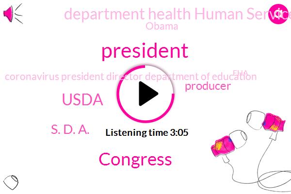 President Trump,Congress,Usda,S. D. A.,Producer,Department Health Human Services,Barack Obama,Coronavirus President Director Department Of Education,FHA,Department Of Labor,White House,New York Washington,California