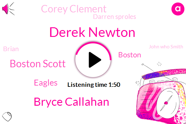 Derek Newton,Bryce Callahan,Boston Scott,Eagles,Boston,Corey Clement,Darren Sproles,Brian,John Who Smith,Saints,Two Years