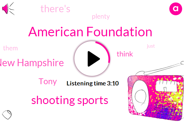 American Foundation,Shooting Sports,New Hampshire,Tony