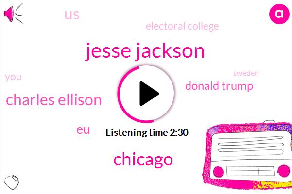 Jesse Jackson,Chicago,Charles Ellison,EU,Donald Trump,United States,Electoral College,Sweden,Voter Suppression,NFL,Senate,Ninety Seven Percent