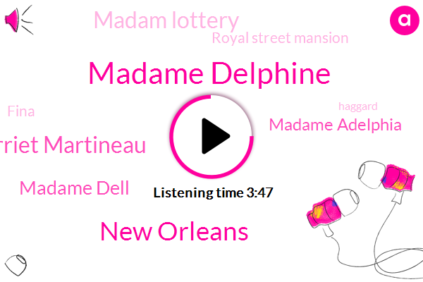 Madame Delphine,New Orleans,Harriet Martineau,Madame Dell,Madame Adelphia,Madam Lottery,Royal Street Mansion,Fina,Haggard,Leah,LEE,LEO,Harry,Delfin,Lowery,Adam Dale Fain,Three Hundred Dollars,Forty Seven Years,Twelve Year,Two Years