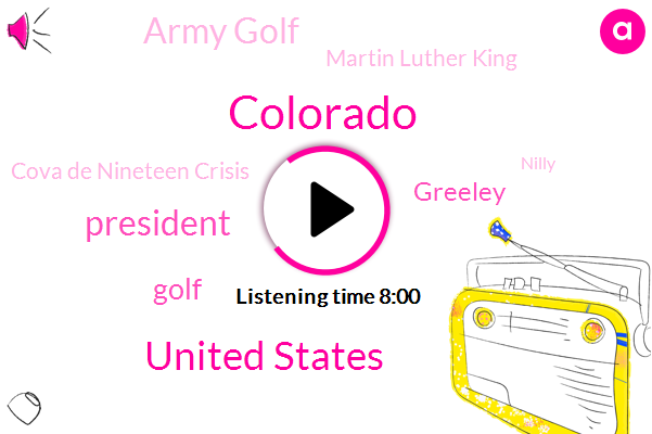 Colorado,United States,President Trump,Golf,Greeley,Army Golf,Martin Luther King,Cova De Nineteen Crisis,Nilly,Pelican Lakes,Clark