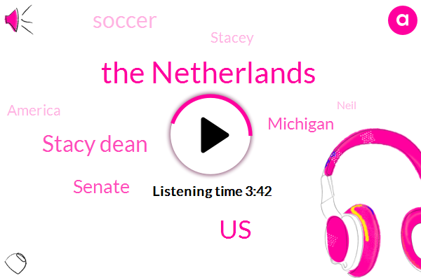 The Netherlands,United States,Stacy Dean,Senate,Michigan,Soccer,Stacey,America,Neil