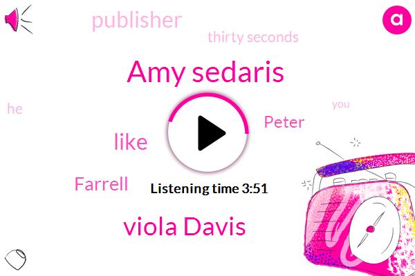 Amy Sedaris,Viola Davis,Farrell,Peter,Publisher,Thirty Seconds