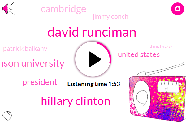 David Runciman,Hillary Clinton,Swanson University,President Trump,United States,Cambridge,Jimmy Conch,Patrick Balkany,Chris Brook,London Review,Europe,John Lanchester,Thompson