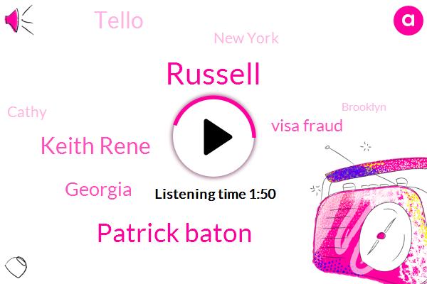 Russell,Patrick Baton,Keith Rene,Georgia,Visa Fraud,Tello,New York,Cathy,Brooklyn,Labor Department,Racketeering,Troy,President Trump,Mike,Twelve Months,Fifteen Year,Six Percent