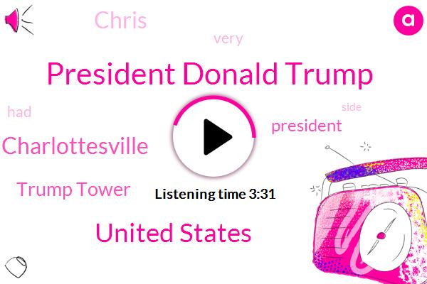 President Donald Trump,United States,Charlottesville,Trump Tower,President Trump,Chris