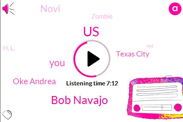United States,Bob Navajo,Oke Andrea,Texas City,Novi,Zombie,H. L.