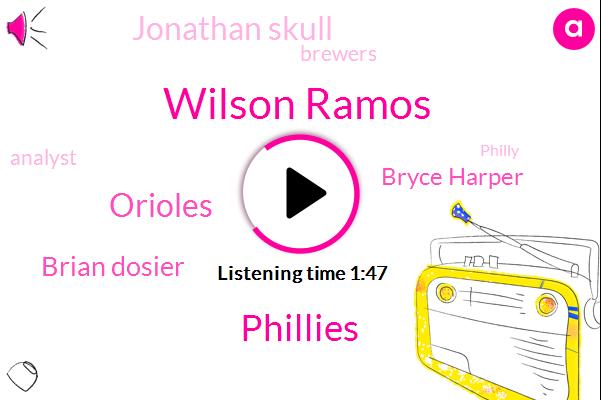 Wilson Ramos,Phillies,Orioles,Brian Dosier,Bryce Harper,Jonathan Skull,Brewers,Analyst,Philly,David Ross,Espn,Washington