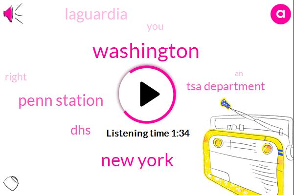 Washington,New York,Penn Station,Tsa Department,DHS,Laguardia