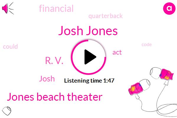Josh Jones,Jones Beach Theater,R. V.