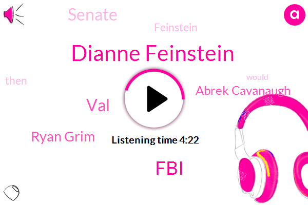 Dianne Feinstein,FBI,VAL,Ryan Grim,Abrek Cavanaugh,Senate