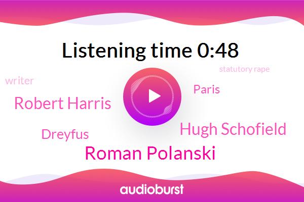 Roman Polanski,Hugh Schofield,Robert Harris,Paris,Statutory Rape,Writer,Dreyfus