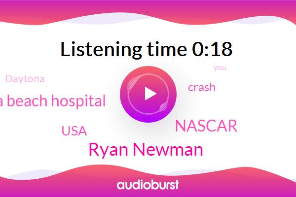 Ryan Newman,Daytona Beach Hospital,Nascar,USA