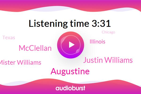 Illinois,Augustine,Justin Williams,Texas,Mcclellan,Mister Williams,Chicago,Georgetown