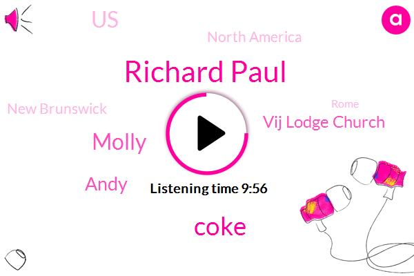 Cocaine,United States,Richard Paul,North America,New Brunswick,Rome,High Chair,Vij Lodge Church,Coke,Molly,Andy