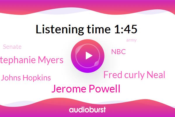 Jerome Powell,NBC,Fred Curly Neal,Stephanie Myers,Senate,Johns Hopkins,New York City,Army,New York,Harlem,North Carolina