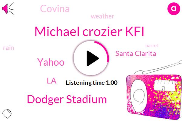 LA,Dodger Stadium,Santa Clarita,Covina,Michael Crozier Kfi,Yahoo
