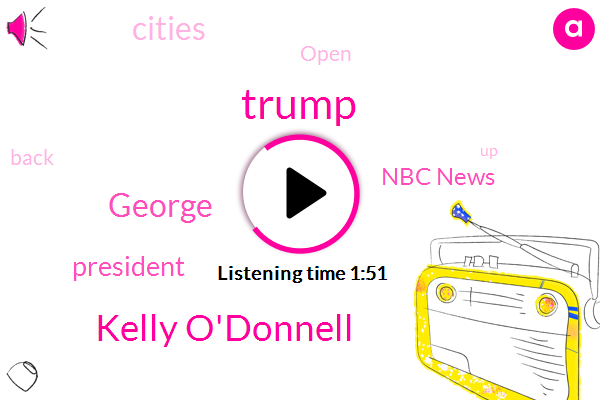 President Trump,Donald Trump,Kelly O'donnell,Nbc News,George