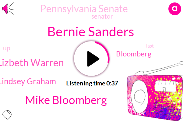 Bernie Sanders,Mike Bloomberg,Lizbeth Warren,Bloomberg,Lindsey Graham,Senator,Pennsylvania Senate