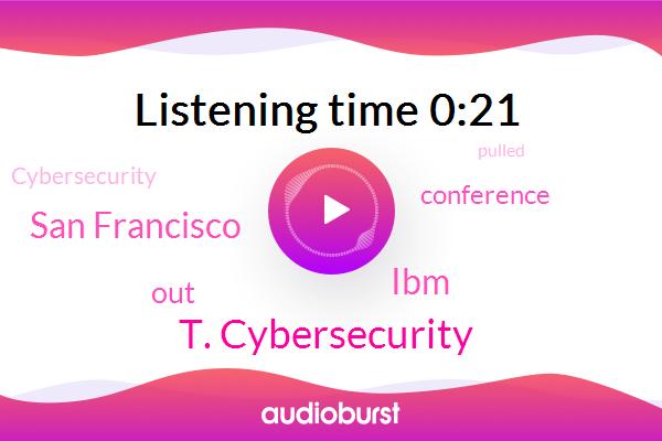 T. Cybersecurity,San Francisco,IBM