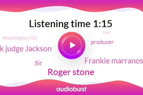Producer,Roger Stone,Washington Dc,Frankie Marranos,Jack Judge Jackson,SIR