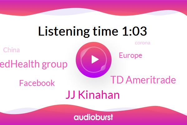 Jj Kinahan,Td Ameritrade,Europe,Unitedhealth Group,Facebook,China
