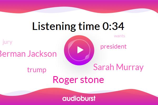 Roger Stone,President Trump,Sarah Murray,Amy Berman Jackson,Donald Trump
