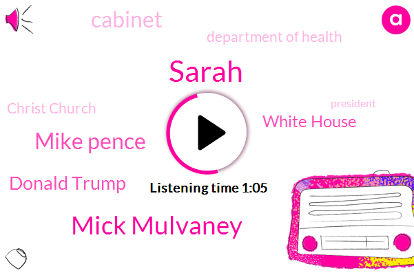 Vice President,Chief Of Staff,White House,Cabinet,Department Of Health,President Trump,Sarah,Mick Mulvaney,Mike Pence,Nigeria,Donald Trump,New Jersey,Montgomery County,Maryland,Christ Church,Washington