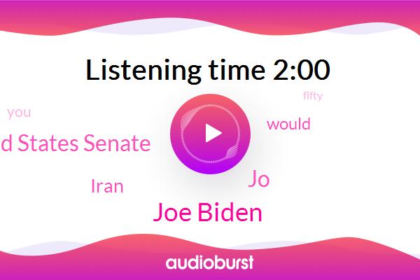 Joe Biden,Iran,United States Senate,JO
