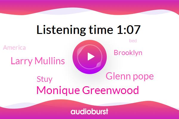 Monique Greenwood,Stuy,Brooklyn,Glenn Pope,America,Larry Mullins