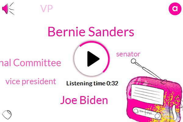 Bernie Sanders,Vice President,Democratic National Committee,Joe Biden,Senator,VP
