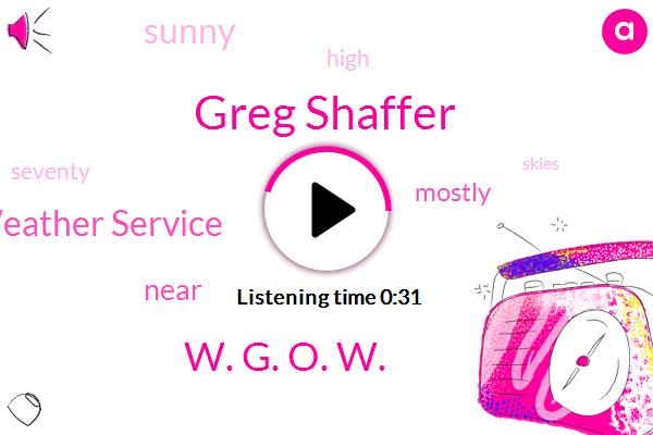 National Weather Service,Greg Shaffer,W. G. O. W.