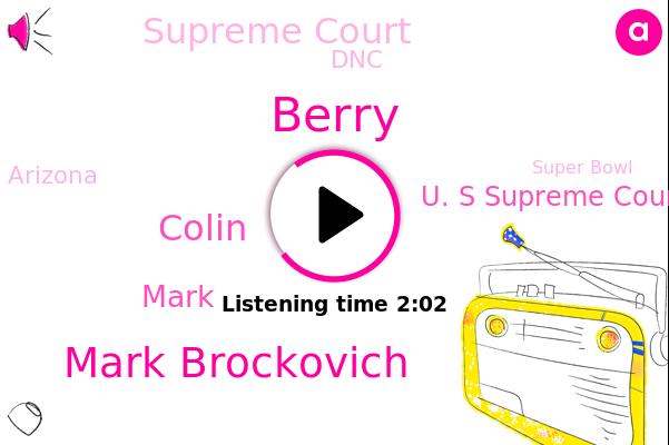 Mark Brockovich,U. S Supreme Court,Supreme Court,Arizona,Colin,Berry,DNC,Super Bowl,Mark