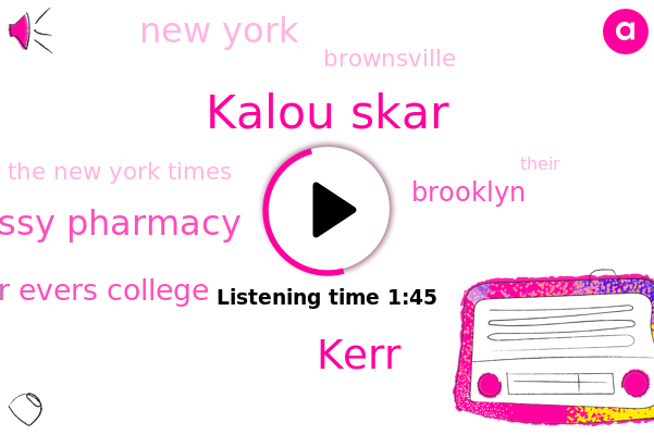 Kalou Skar,Roissy Pharmacy,Brooklyn,The New York Times,New York,Kerr,Brownsville,Medgar Evers College