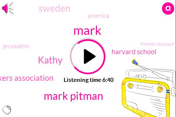 Mark Pitman,National Speakers Association,Planter Vineyard Vineyard,Harvard School,Kathy,Sweden,America,Jerusalem,Mark