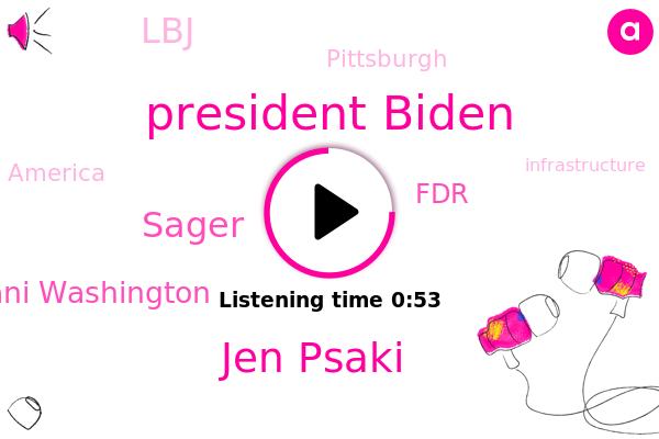 President Biden,Jen Psaki,Pittsburgh,America,FDR,LBJ,Sager,Ani Washington
