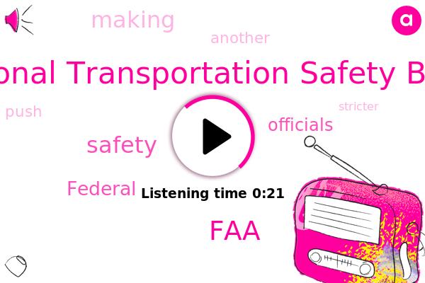 National Transportation Safety Board,FAA