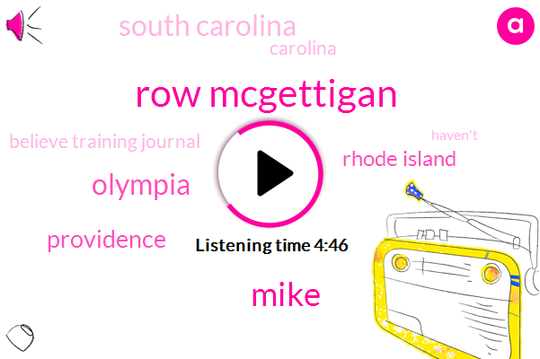 Row Mcgettigan,Believe Training Journal,Olympia,Providence,Rhode Island,South Carolina,Carolina,Mike