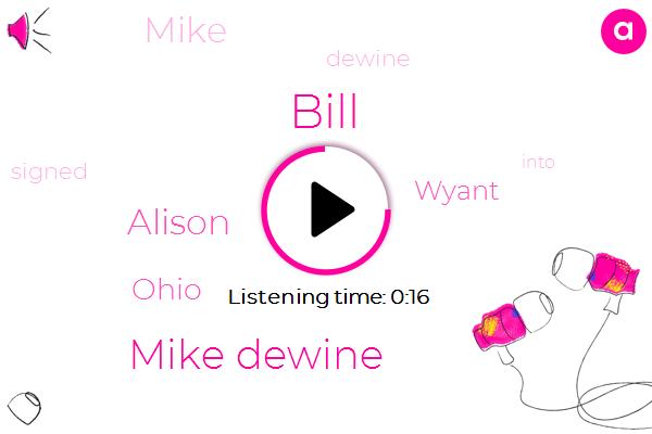 Bill,Mike Dewine,Alison,Ohio