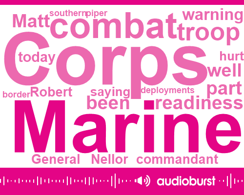 """Listen: Marine commandant warns """"combat readiness"""" could be impacted by border deployment"""