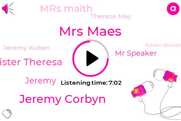 Prime Minister,Brexit,European Union,Mrs Maes,Jeremy Corbyn,Prime Minister Theresa,Jeremy,United Kingdom,Mr Speaker,Mrs Maith,Theresa May,Jeremy Kuban,Adrian Wooldridge,Mr. Corbin,Labour,Eurosceptics