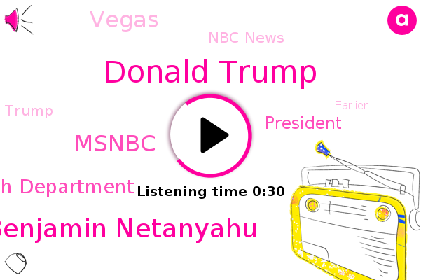 Donald Trump,Prime Minister Benjamin Netanyahu,Nevada State Health Department,Nbc News,Msnbc,President Trump,Vegas